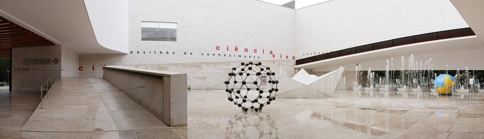 Pavilhão do Conhecimento - Centro Ciência Viva
