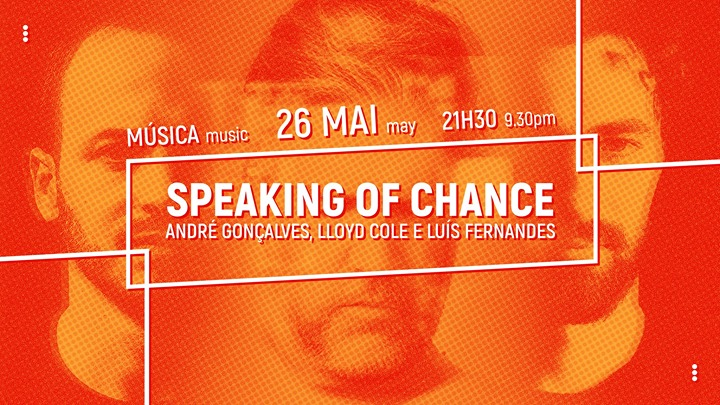 andre-goncalves--lloyd-cole-e-luis-fernandes:-speaking-of-chance